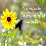 All who humble themselves shall be exalted 150