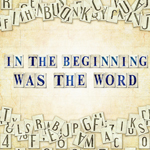 In the beginning was the Word 150